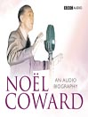 Noel Coward (MP3): An Audio Biography